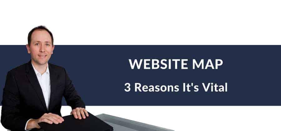 WEBSITE MAP 3 Reasons Its Vital