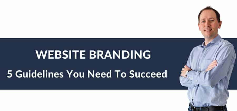 WEBSITE BRANDING 5 Guidelines You Need To Succeed